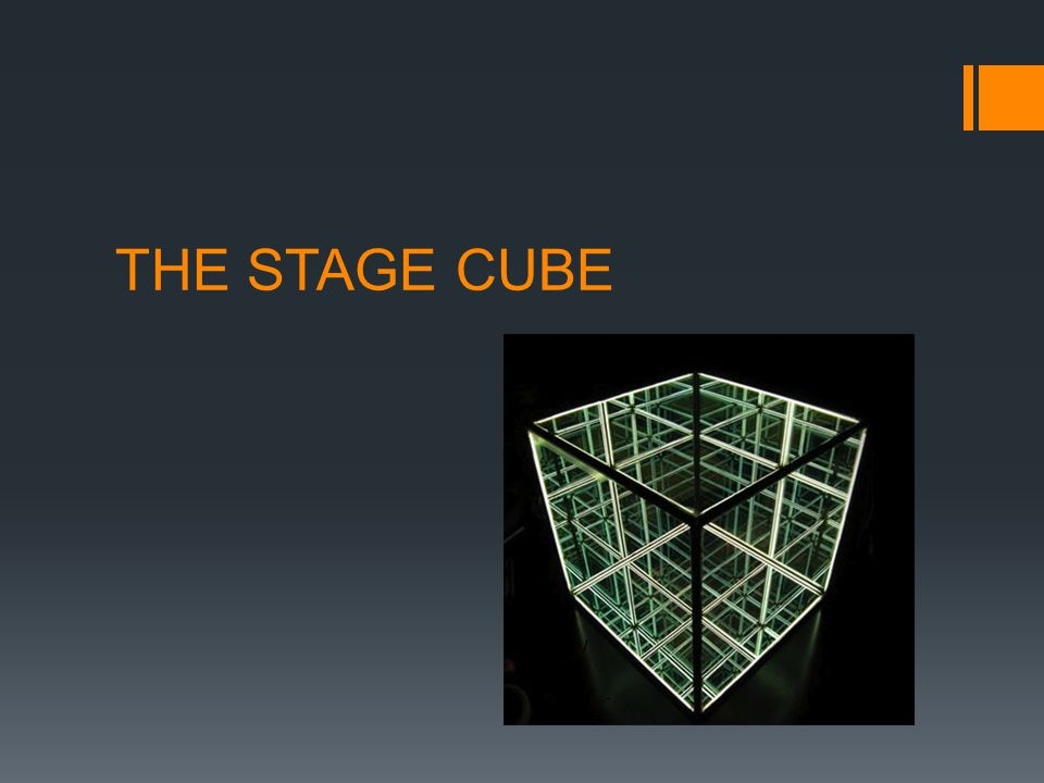 THE STAGE CUBE