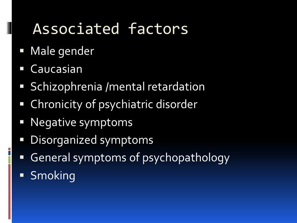 Associated factors Male gender Caucasian