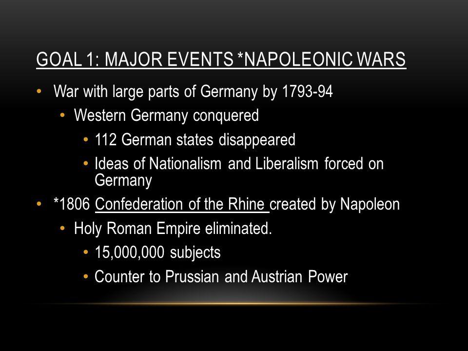 Goal 1: Major Events *Napoleonic Wars