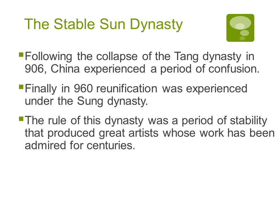 The Stable Sun Dynasty Following the collapse of the Tang dynasty in 906, China experienced a period of confusion.