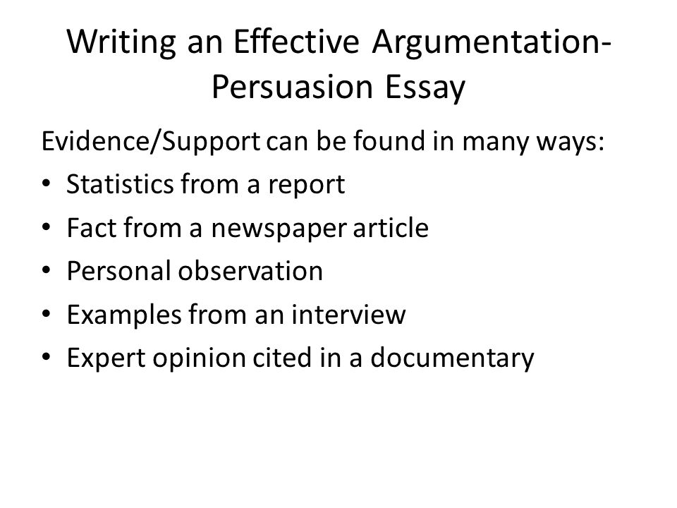 writing an effective argumentation persuasion essay - Argumentative Persuasive Essay Examples