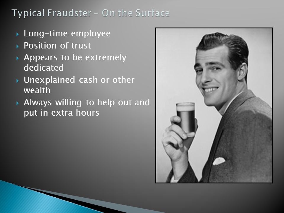 Typical Fraudster – On the Surface