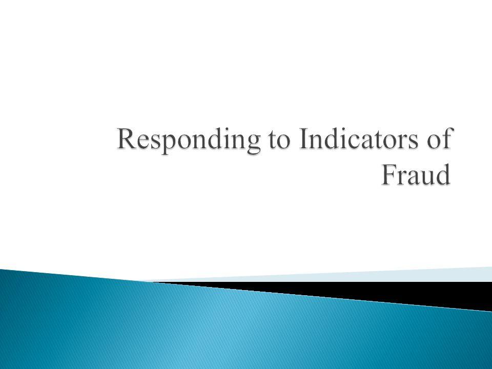 Responding to Indicators of Fraud
