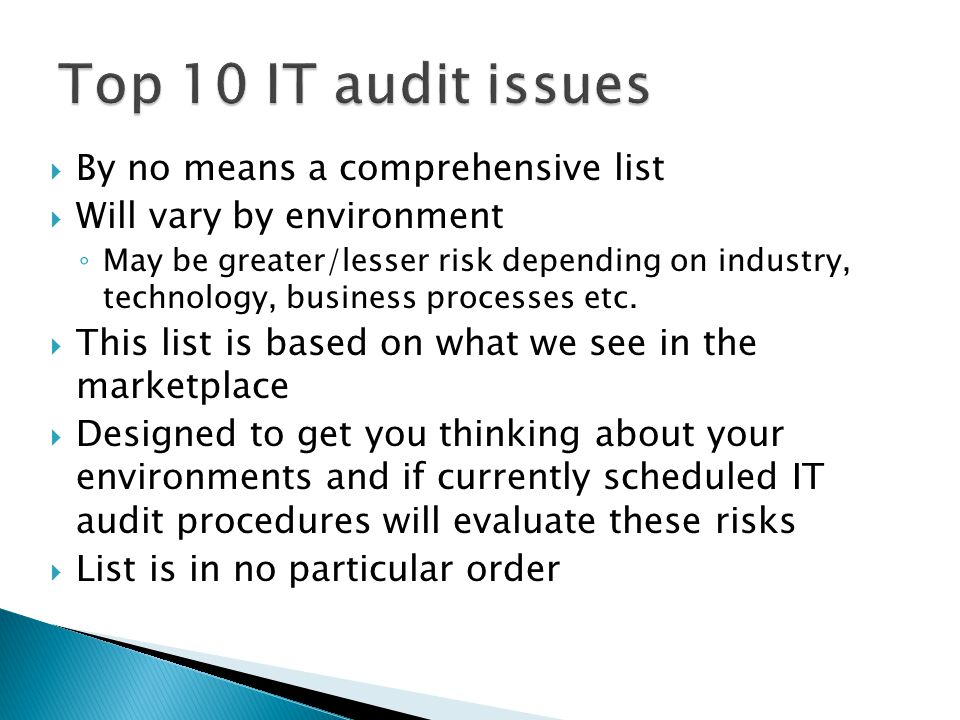 Top 10 IT audit issues By no means a comprehensive list
