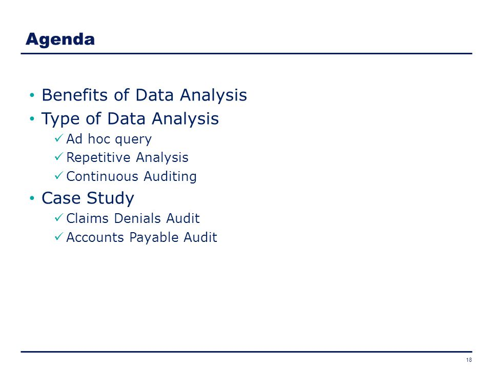Agenda Benefits of Data Analysis Type of Data Analysis Case Study