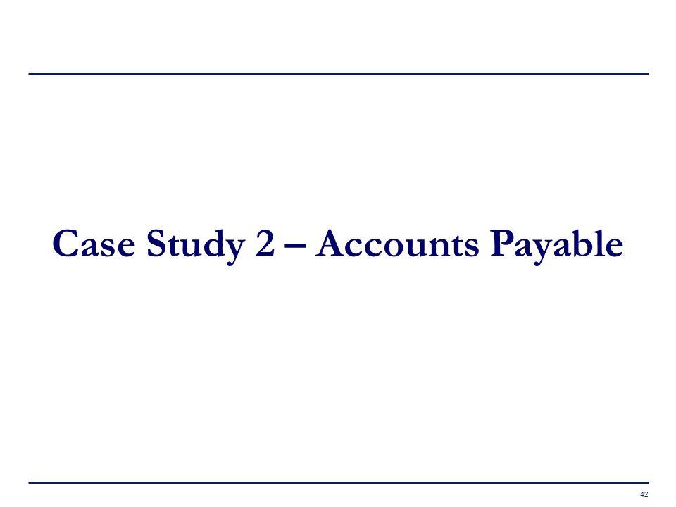 Case Study 2 – Accounts Payable