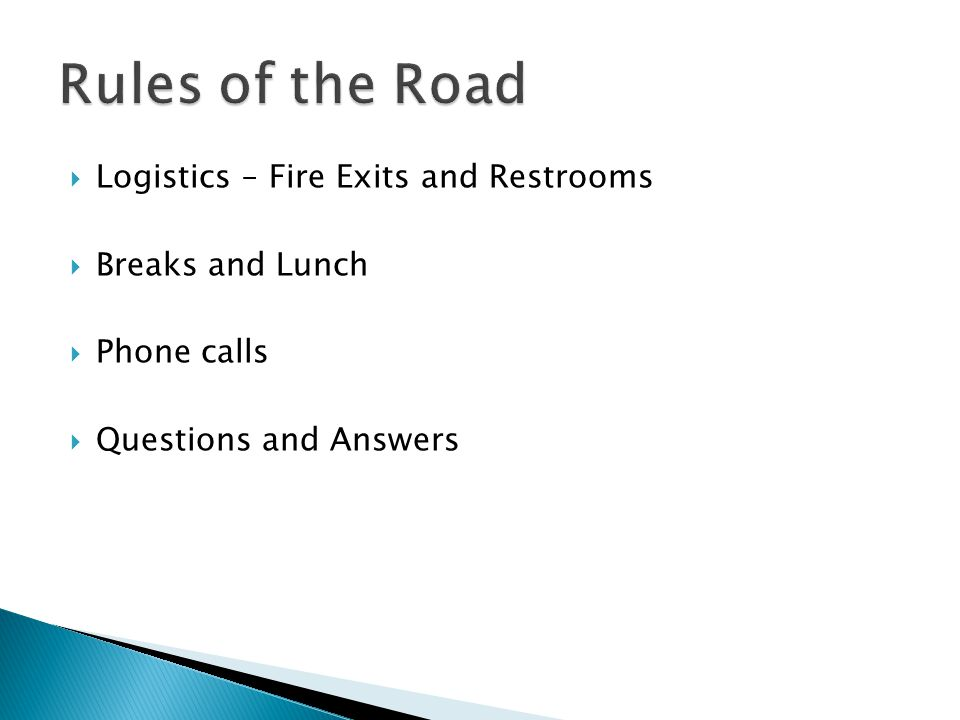 Rules of the Road Logistics – Fire Exits and Restrooms