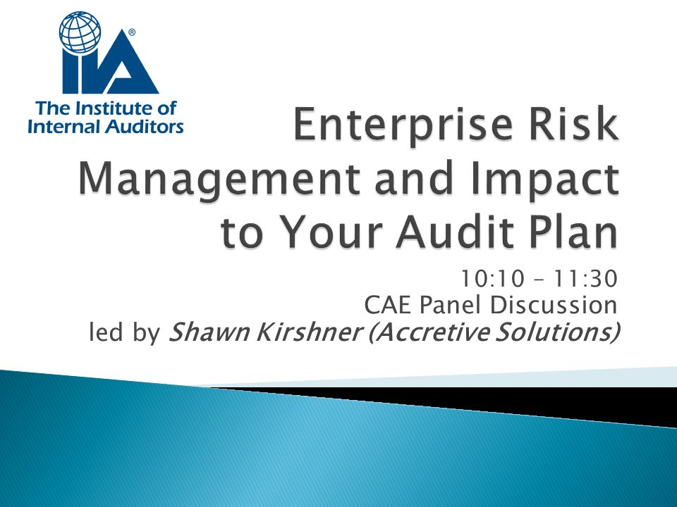 Enterprise Risk Management and Impact to Your Audit Plan