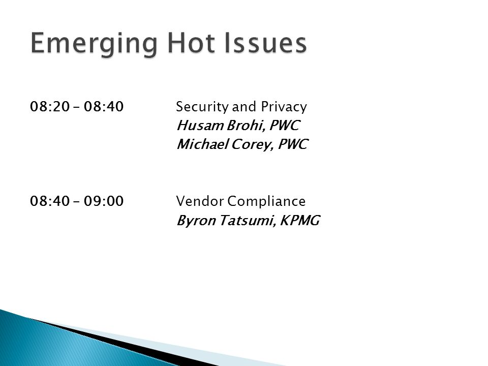 Emerging Hot Issues 08:20 – 08:40 Security and Privacy