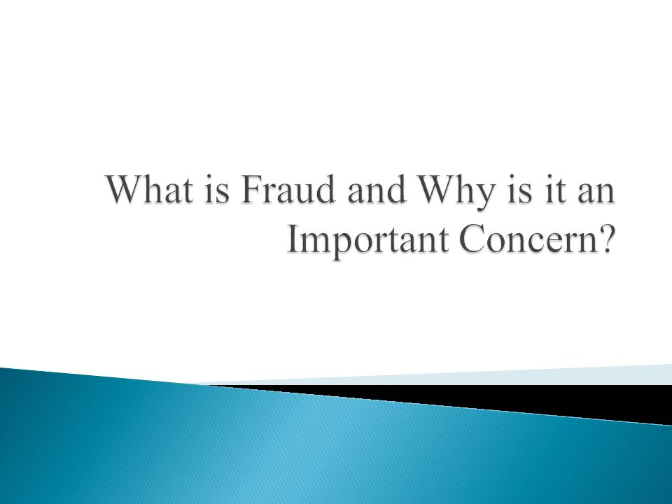 What is Fraud and Why is it an Important Concern
