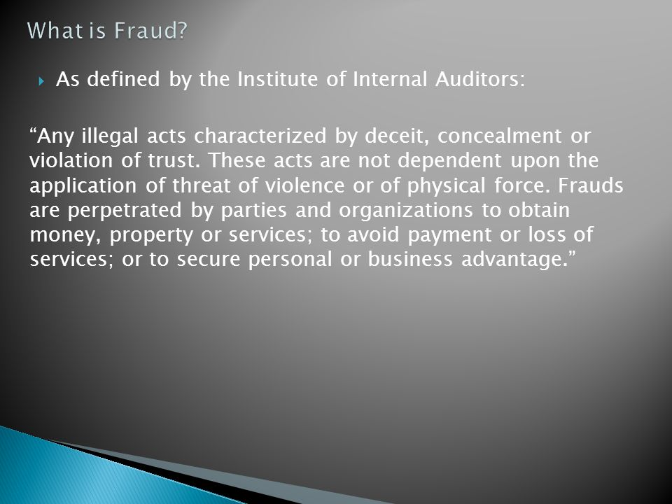 What is Fraud As defined by the Institute of Internal Auditors: