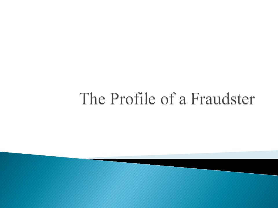 The Profile of a Fraudster