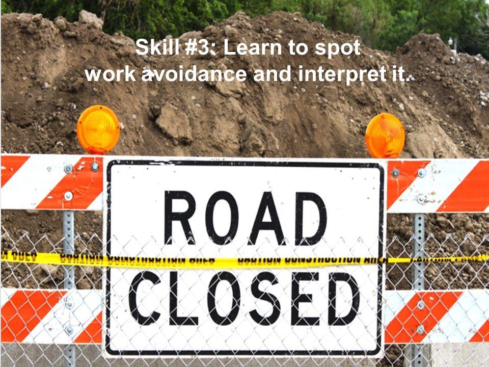 work avoidance and interpret it.