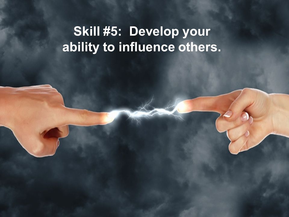 ability to influence others.