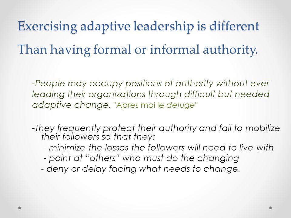 Exercising adaptive leadership is different