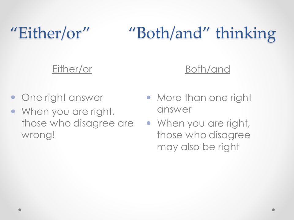 Either/or Both/and thinking