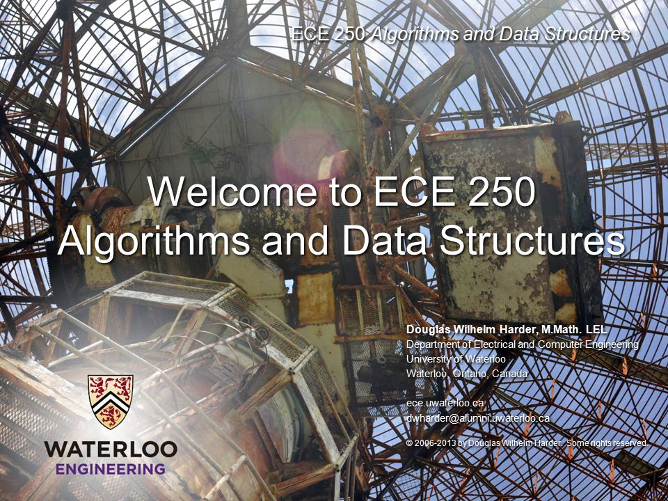 Welcome to ECE 250 Algorithms and Data Structures