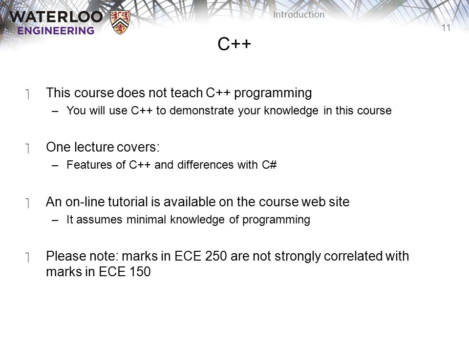 C++ This course does not teach C++ programming One lecture covers: