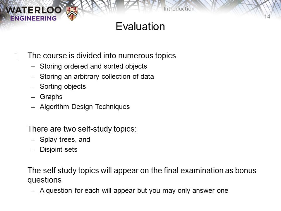 Evaluation The course is divided into numerous topics