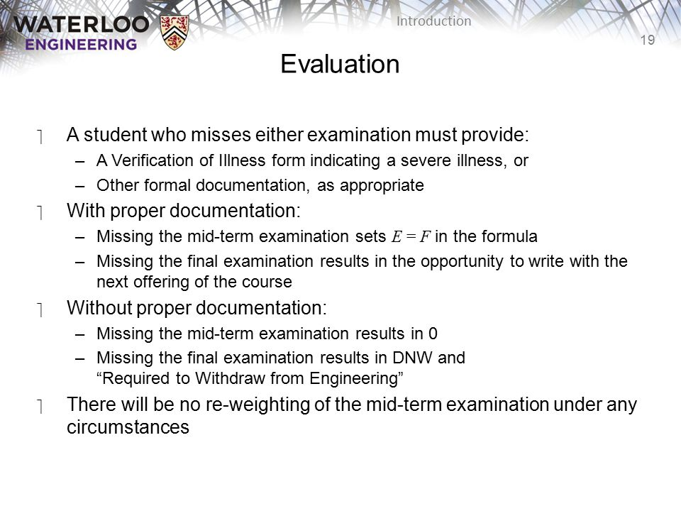 Evaluation A student who misses either examination must provide: