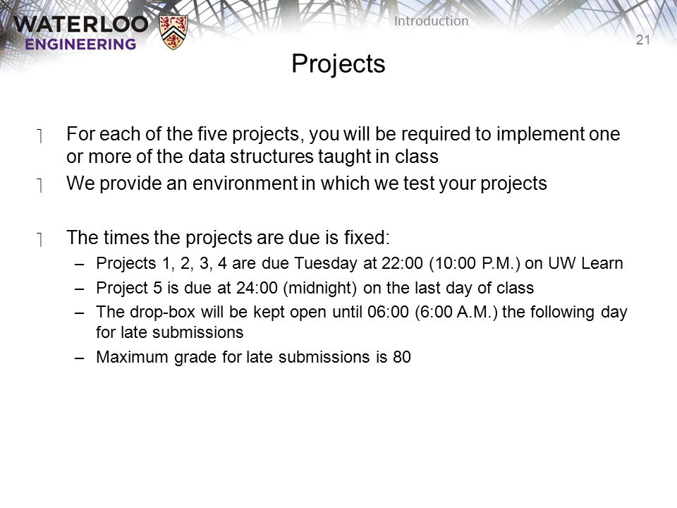 Projects For each of the five projects, you will be required to implement one or more of the data structures taught in class.