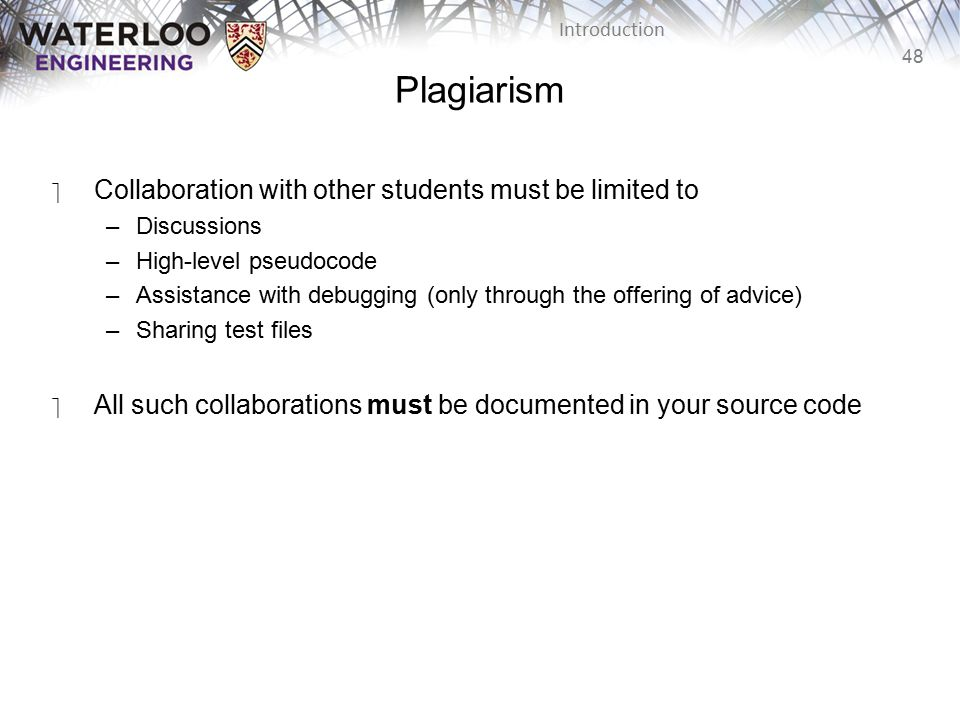 Plagiarism Collaboration with other students must be limited to