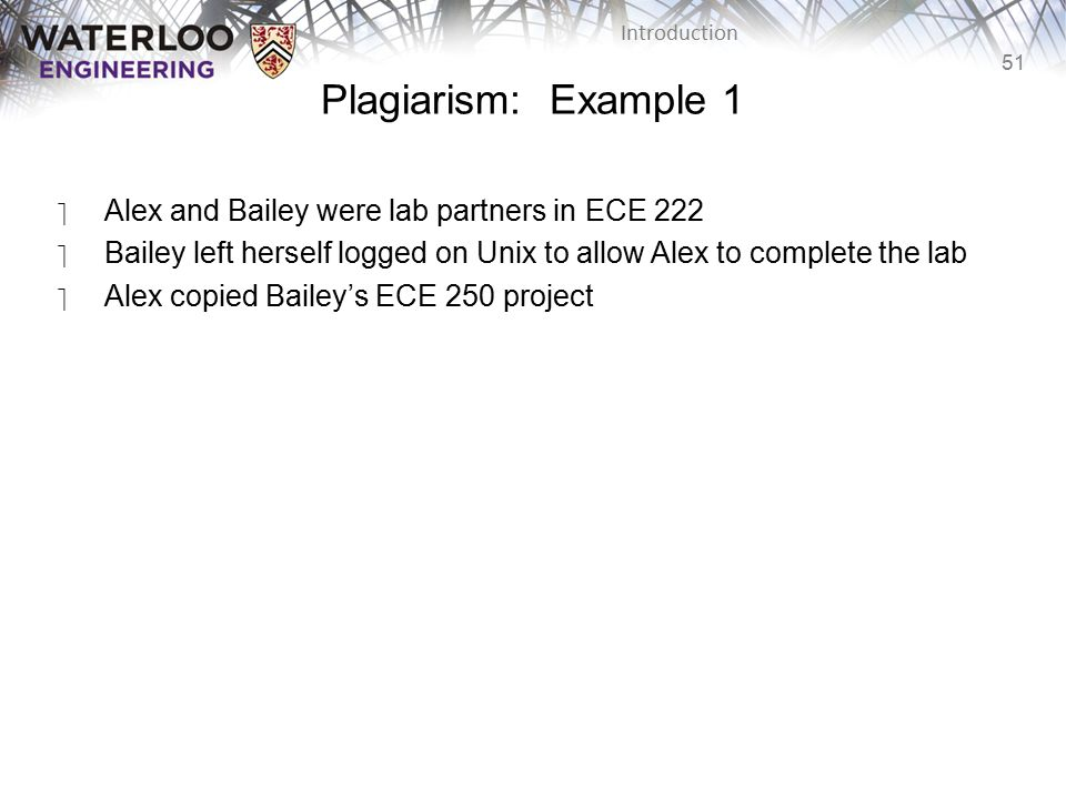 Plagiarism: Example 1 Alex and Bailey were lab partners in ECE 222