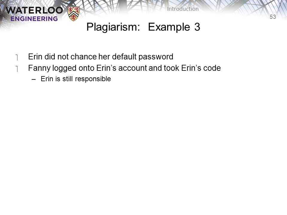 Plagiarism: Example 3 Erin did not chance her default password