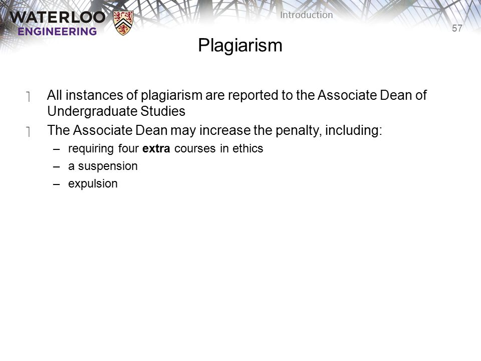 Plagiarism All instances of plagiarism are reported to the Associate Dean of Undergraduate Studies.