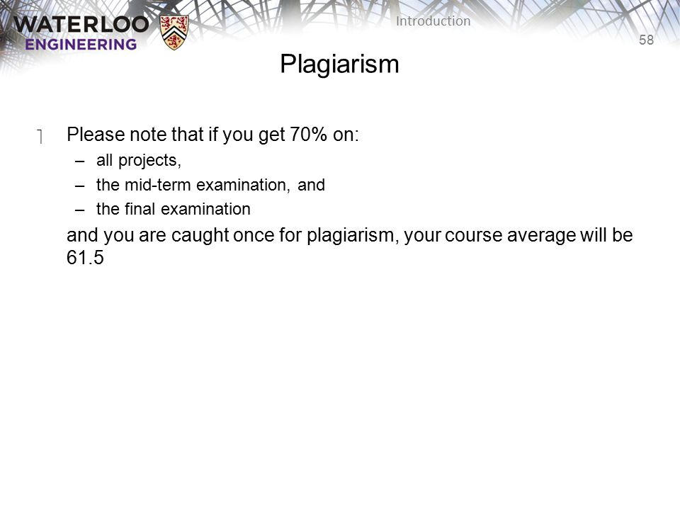 Plagiarism Please note that if you get 70% on: