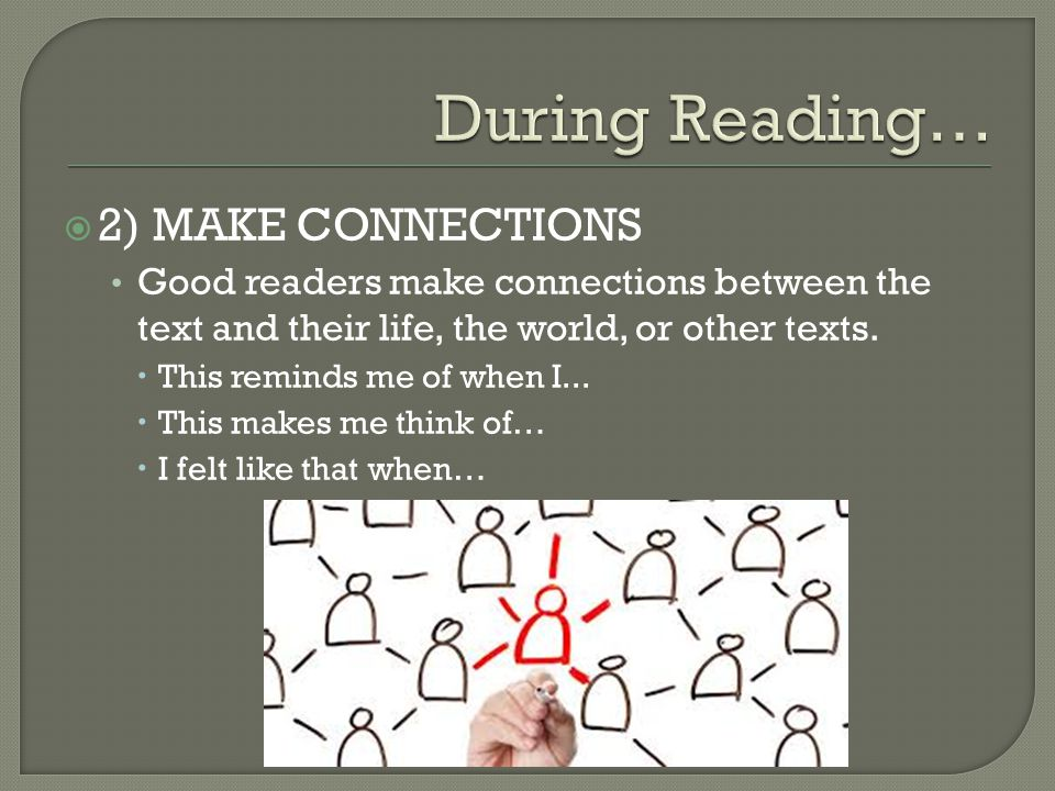 During Reading… 2) MAKE CONNECTIONS