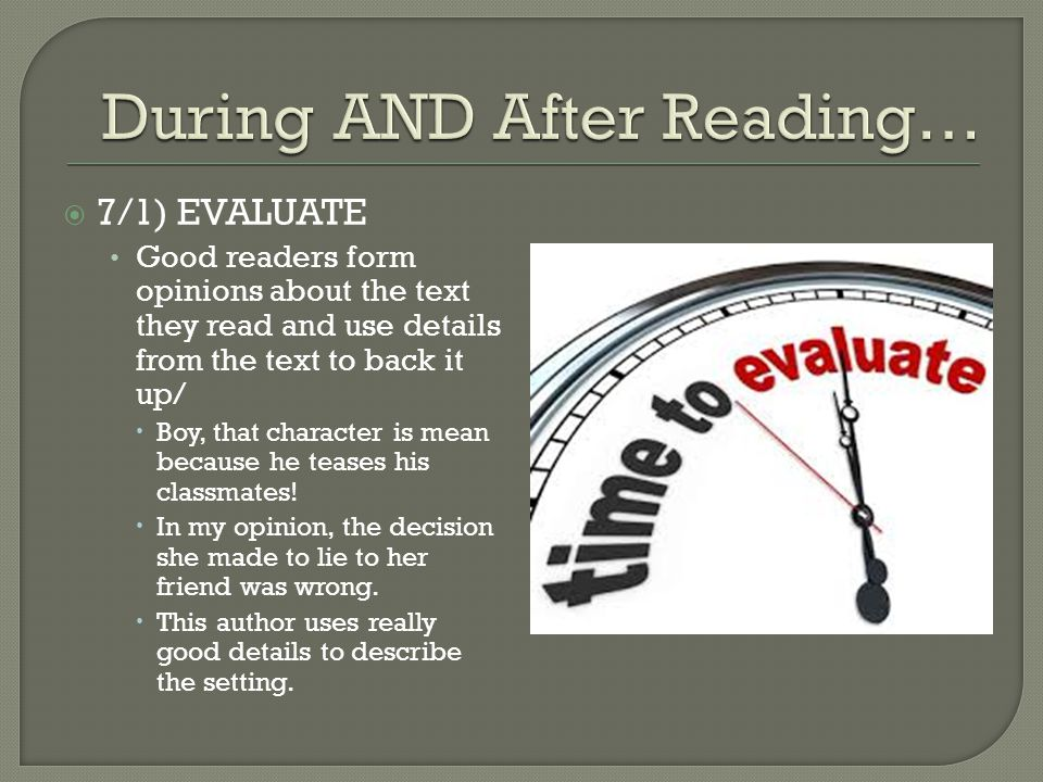 During AND After Reading…