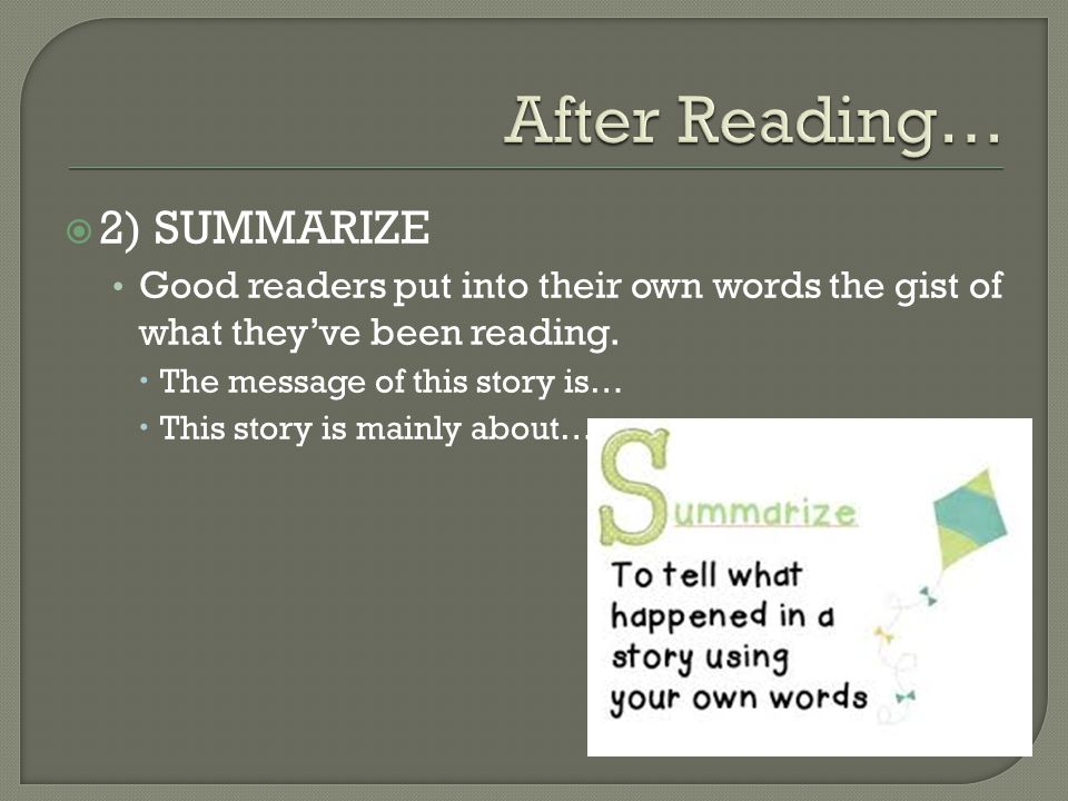After Reading… 2) SUMMARIZE