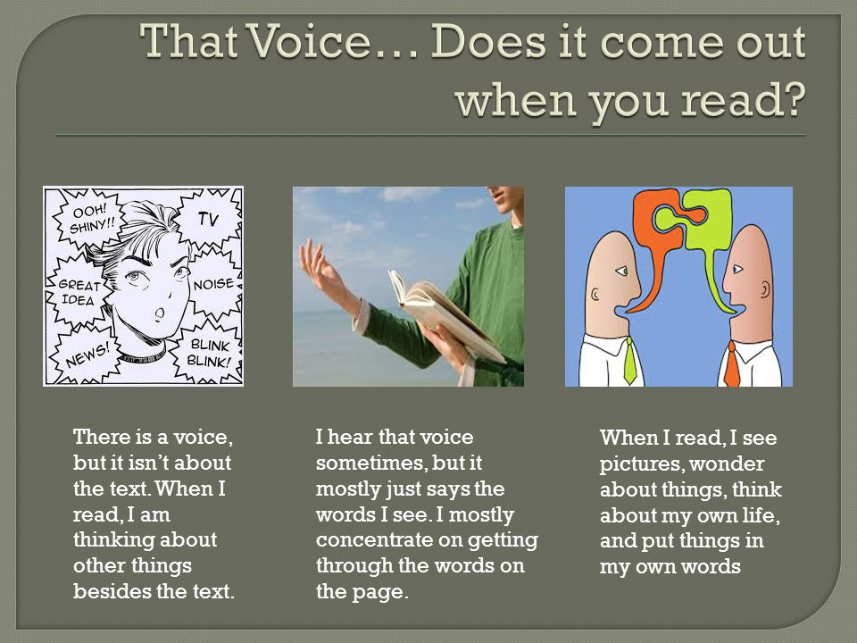 That Voice… Does it come out when you read