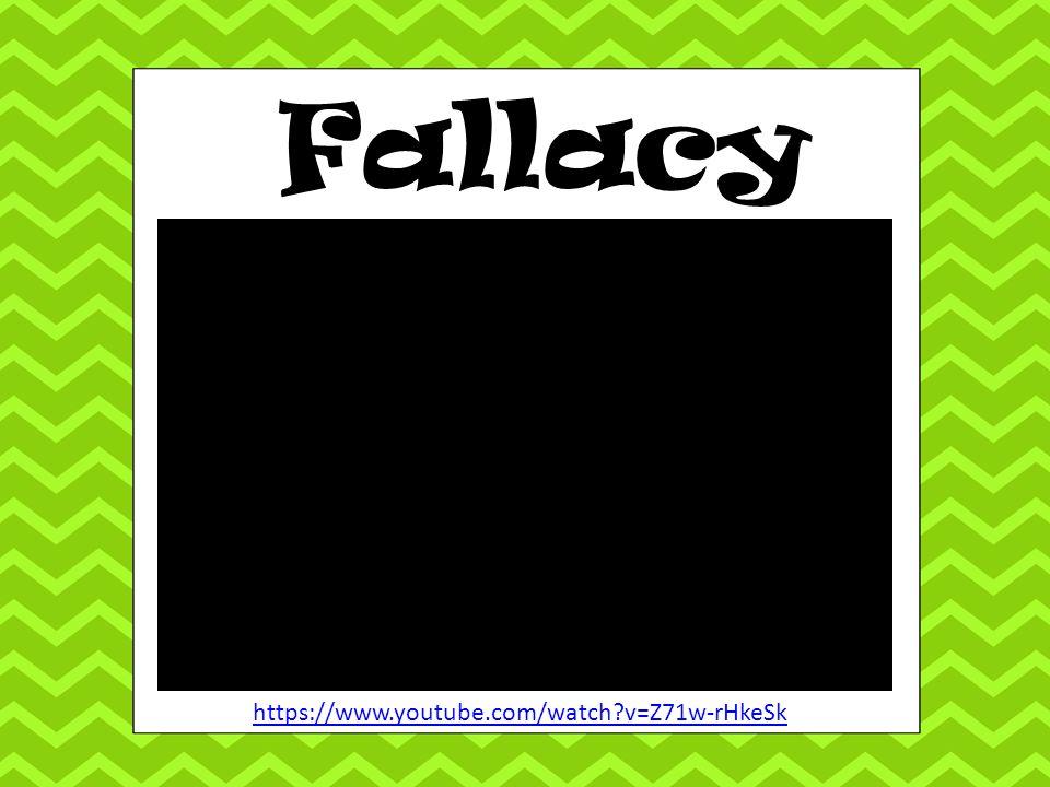 Fallacy https://www.youtube.com/watch v=Z71w-rHkeSk