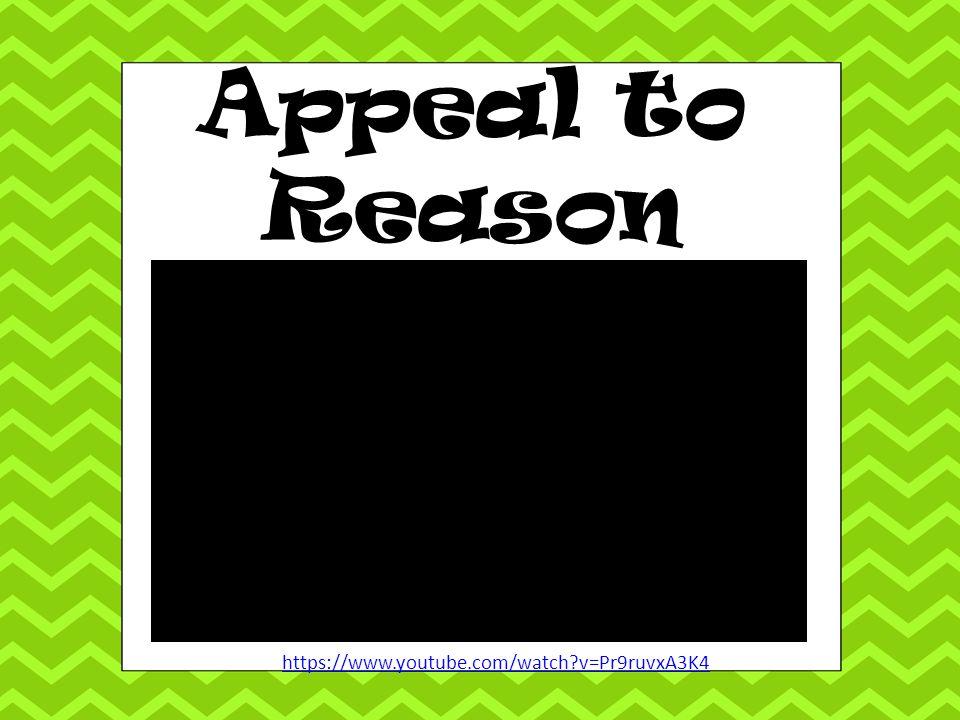 Appeal to Reason https://www.youtube.com/watch v=Pr9ruvxA3K4