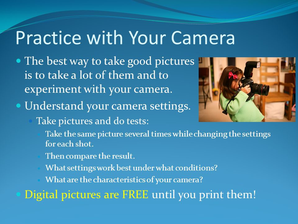 Practice with Your Camera