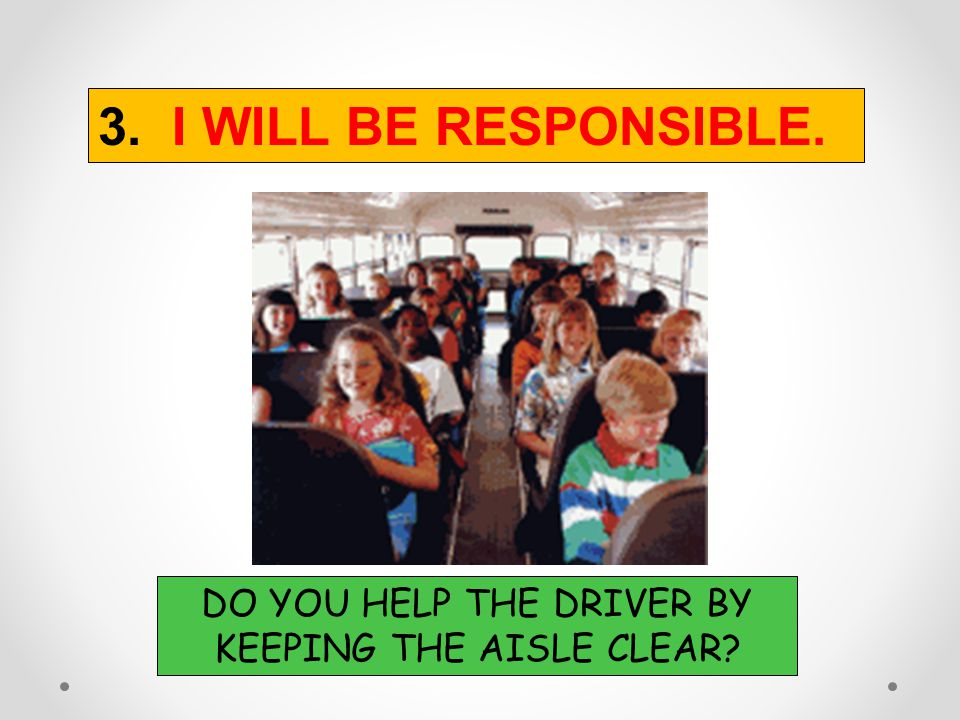 DO YOU HELP THE DRIVER BY KEEPING THE AISLE CLEAR