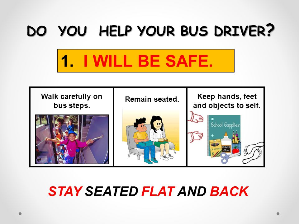 DO YOU HELP YOUR BUS DRIVER