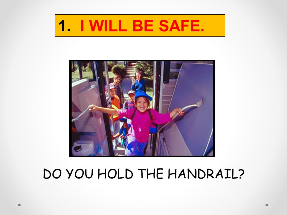 DO YOU HOLD THE HANDRAIL