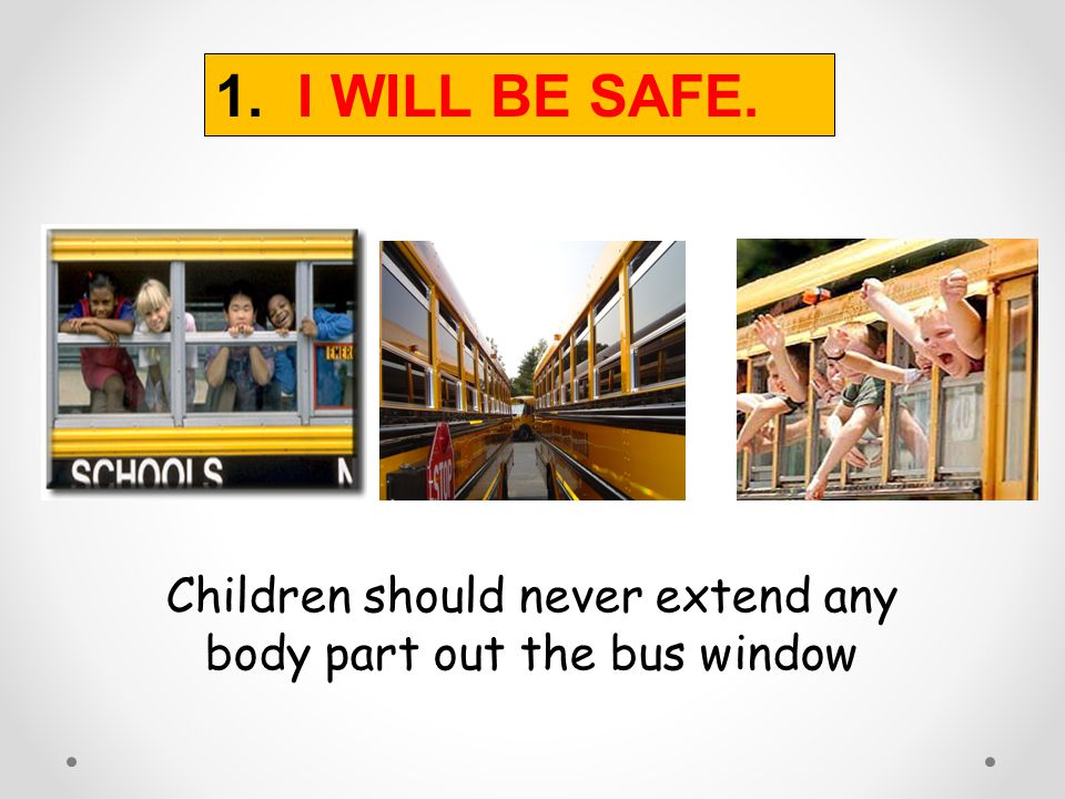 Children should never extend any body part out the bus window