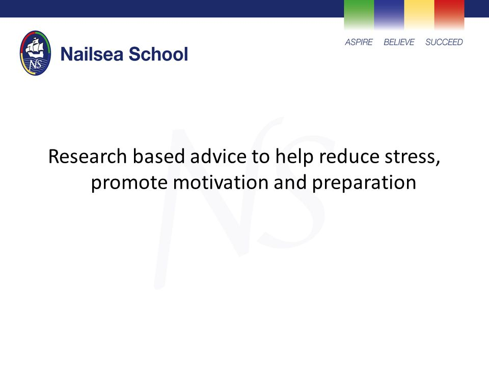Research based advice to help reduce stress, promote motivation and preparation