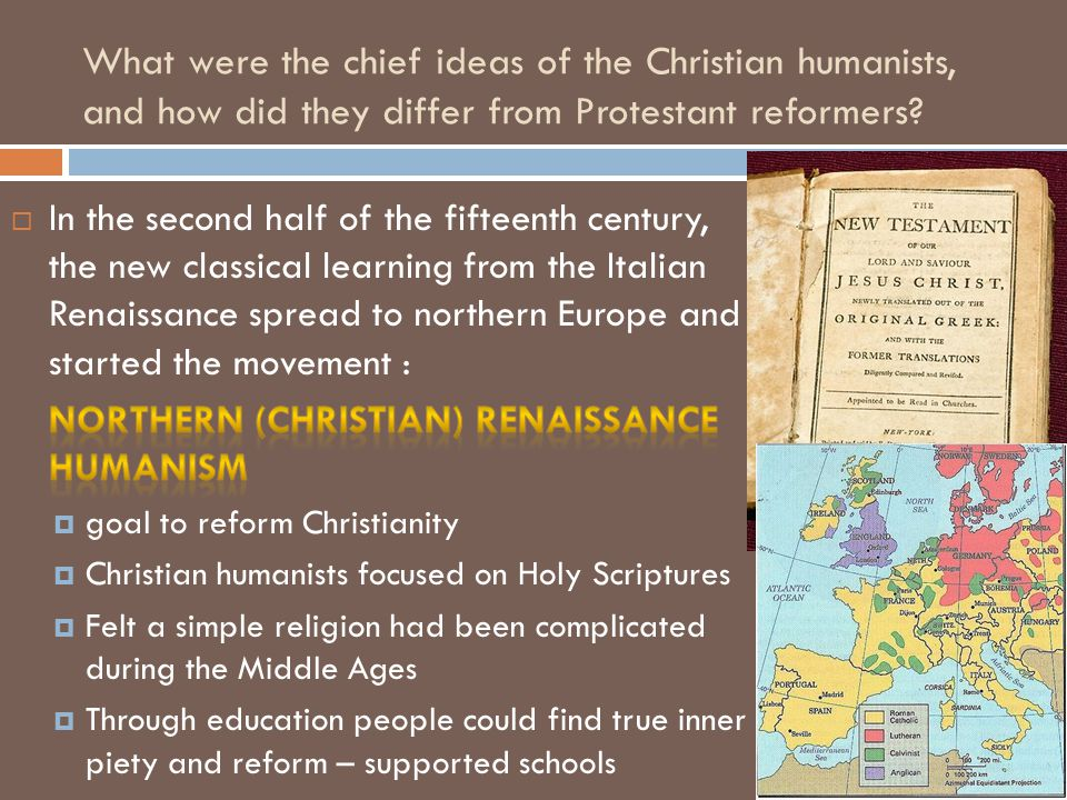 What were the chief ideas of the Christian humanists, and how did they differ from Protestant reformers