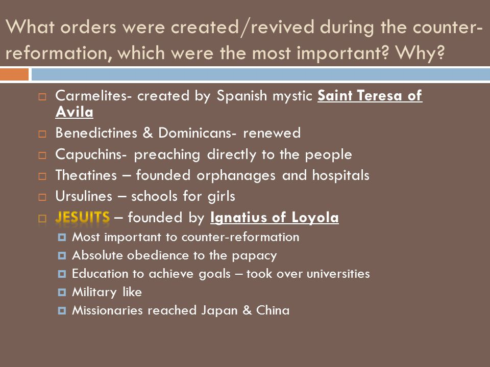 What orders were created/revived during the counter-reformation, which were the most important Why