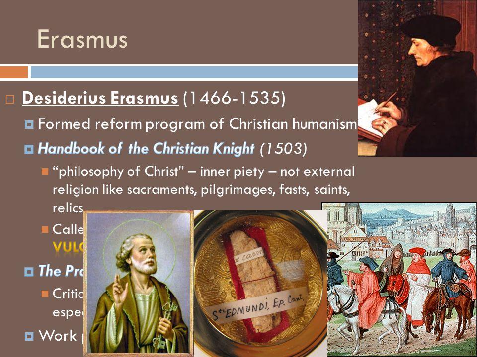 Erasmus Desiderius Erasmus (1466-1535)