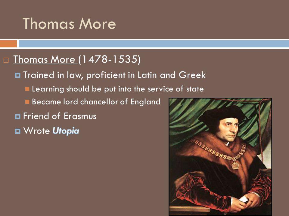 Thomas More Thomas More (1478-1535)