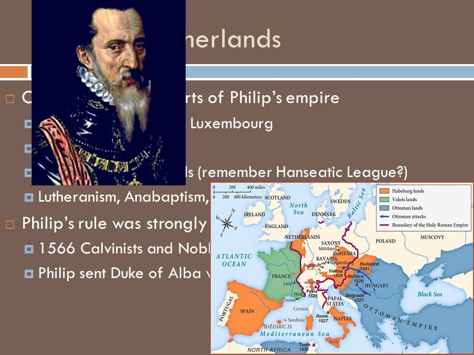 Revolt in Netherlands One of the richest parts of Philip's empire