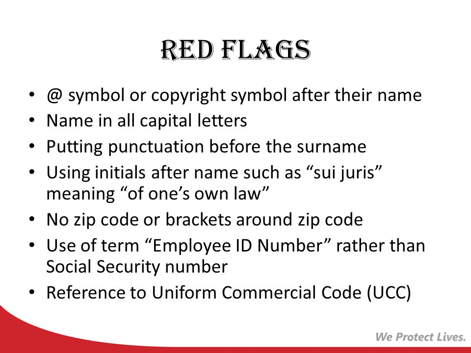 Red Flags @ symbol or copyright symbol after their name