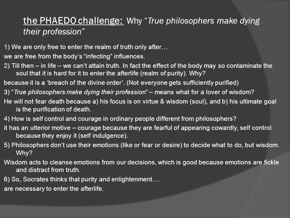the PHAEDO challenge: Why True philosophers make dying their profession