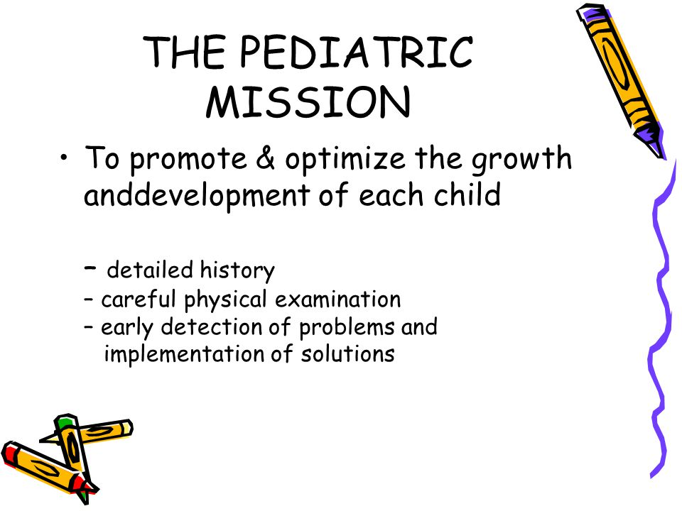 THE PEDIATRIC MISSION